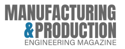 Manufacturing & Production Engineering Magazine